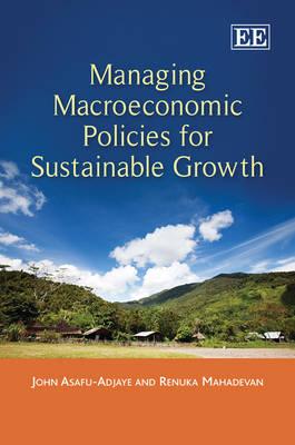 Managing Macroeconomic Policies for Sustainable Growth (Hardback)