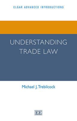 Understanding Trade Law (Hardback)