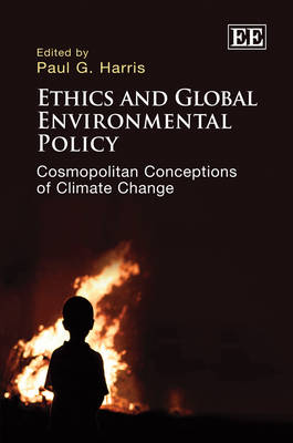 Ethics and Global Environmental Policy: Cosmopolitan Conceptions of Climate Change (Hardback)