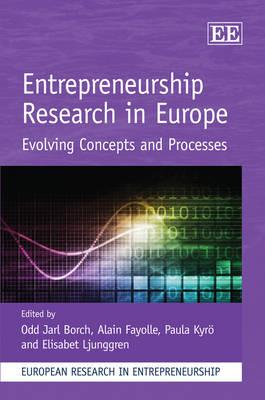 Entrepreneurship Research in Europe: Evolving Concepts and Processes - European Research in Entrepreneurship Series (Hardback)
