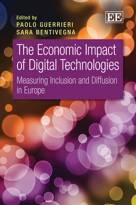 The Economic Impact of Digital Technologies: Measuring Inclusion and Diffusion in Europe (Hardback)