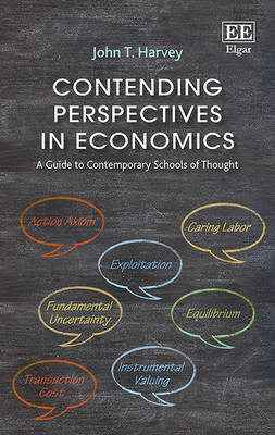 Contending Perspectives in Economics: A Guide to Contemporary Schools of Thought (Hardback)
