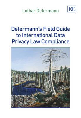 Determann's Field Guide to International Data Privacy Law Compliance (Hardback)