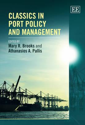 Classics in Port Policy and Management - Elgar Mini Series (Hardback)