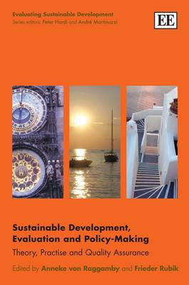 Sustainable Development, Evaluation and Policy-Making: Theory, Practise and Quality Assurance - Evaluating Sustainable Development Series (Hardback)