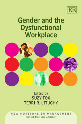 Gender and the Dysfunctional Workplace - New Horizons in Management Series (Hardback)