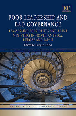 Poor Leadership and Bad Governance: Reassessing Presidents and Prime Ministers in North America, Europe and Japan - New Horizons in Leadership Studies Series (Hardback)