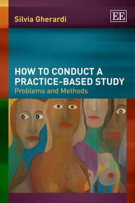 How to Conduct a Practice-Based Study: Problems and Methods (Hardback)
