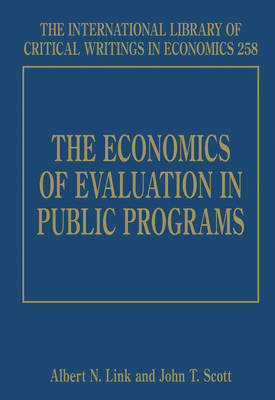 The Economics of Evaluation in Public Programs - The International Library of Critical Writings in Economics Series 258 (Hardback)