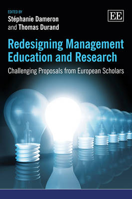Redesigning Management Education and Research: Challenging Proposals from European Scholars (Hardback)