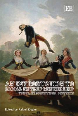 An Introduction to Social Entrepreneurship: Voices, Preconditions, Contexts (Paperback)