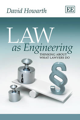 Law as Engineering: Thinking About What Lawyers Do (Hardback)