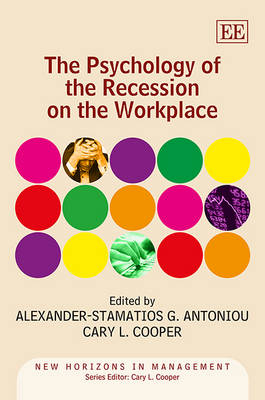 The Psychology of the Recession on the Workplace - New Horizons in Management Series (Hardback)