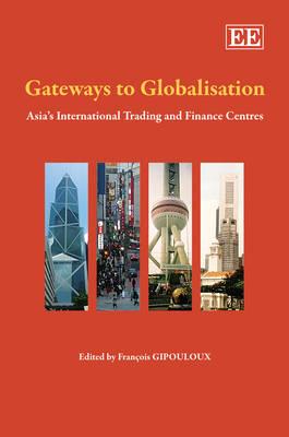Gateways to Globalisation: Asia'S International Trading and Finance Centres (Hardback)