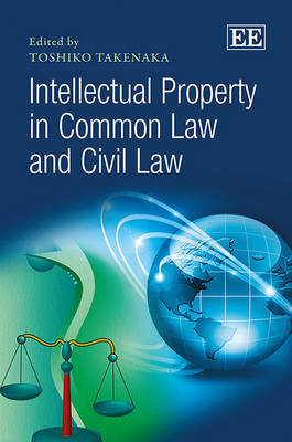 Intellectual Property in Common Law and Civil Law (Hardback)