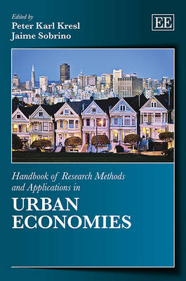 Handbook of Research Methods and Applications in Urban Economies - Handbooks of Research Methods and Applications Series (Hardback)