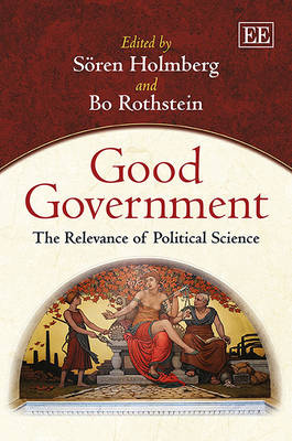 Good Government: The Relevance of Political Science (Hardback)