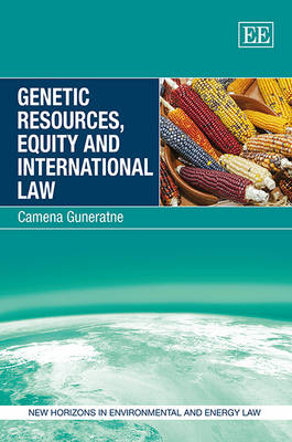 Genetic Resources, Equity and International Law - New Horizons in Environmental and Energy Law Series (Hardback)