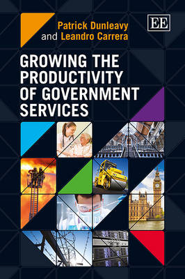 Growing the Productivity of Government Services (Hardback)