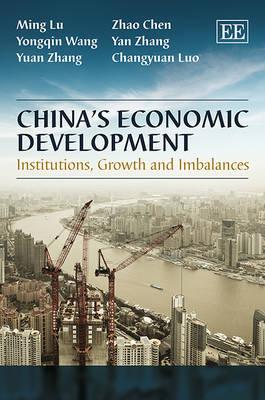 China'S Economic Development: Institutions, Growth and Imbalances (Hardback)