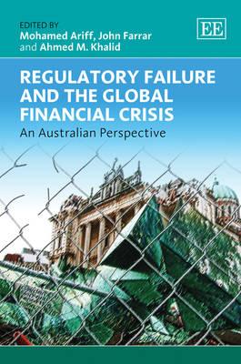 Regulatory Failure and the Global Financial Crisis: An Australian Perspective (Hardback)