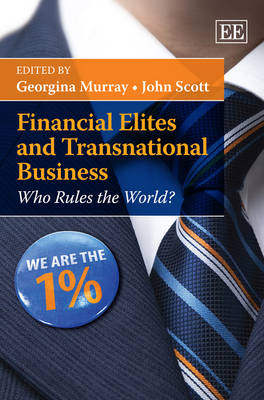 Financial Elites and Transnational Business: Who Rules the World? (Hardback)
