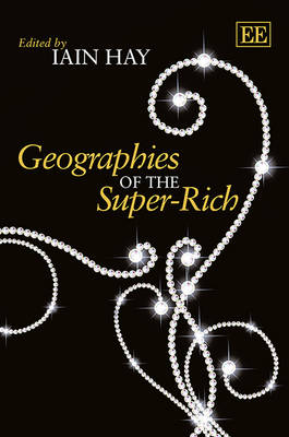 Geographies of the Super-Rich (Hardback)