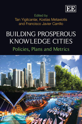 Building Prosperous Knowledge Cities: Policies, Plans and Metrics (Hardback)