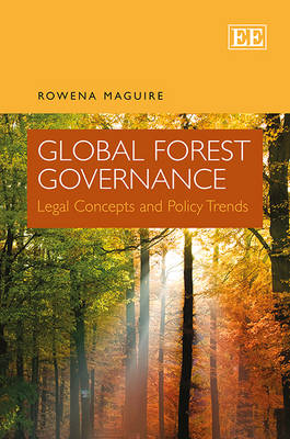 Global Forest Governance: Legal Concepts and Policy Trends (Hardback)