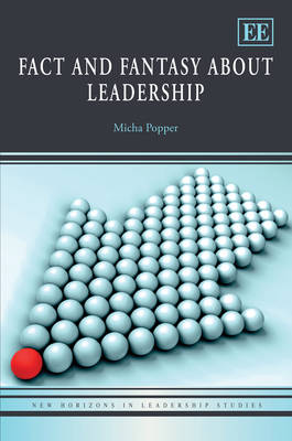 Fact and Fantasy About Leadership - New Horizons in Leadership Studies Series (Hardback)