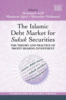 The Islamic Debt Market for Sukuk Securities: The Theory and Practice of Profit Sharing Investment - Foundations of Islamic Finance Series (Hardback)