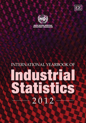 International Yearbook of Industrial Statistics 2012 - International Yearbook of Industrial Statistics Series (Hardback)