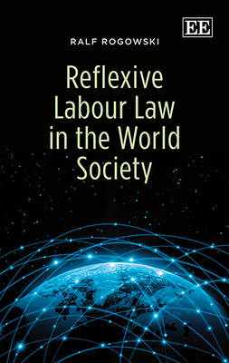 Reflexive Labour Law in the World Society (Hardback)