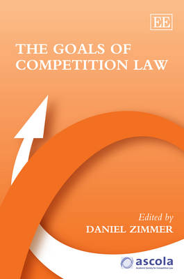 The Goals of Competition Law - Ascola Competition Law Series (Hardback)