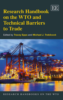 Research Handbook on the WTO and Technical Barriers to Trade - Research Handbooks on the WTO Series (Hardback)