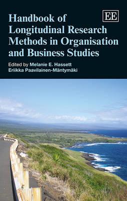 Handbook of Longitudinal Research Methods in Organisation and Business Studies - Research Handbooks in Business and Management Series (Hardback)
