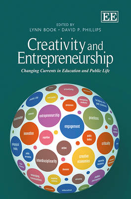 Creativity and Entrepreneurship: Changing Currents in Education and Public Life (Hardback)