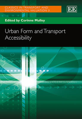 Urban Form and Transport Accessibility - Classics in Transport and Environmental Valuation Series 3 (Hardback)