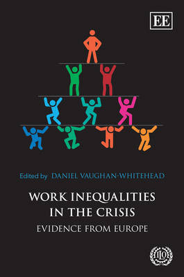 Work Inequalities in the Crisis: Evidence from Europe (Hardback)