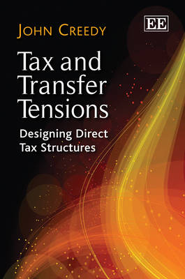Tax and Transfer Tensions: Designing Direct Tax Structures (Hardback)