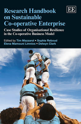 Research Handbook on Sustainable Co-Operative Enterprise: Case Studies of Organisational Resilience in the Co-Operative Business Model - Research Handbooks in Business and Management Series (Hardback)