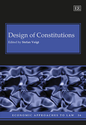Design of Constitutions - Economic Approaches to Law Series 36 (Hardback)