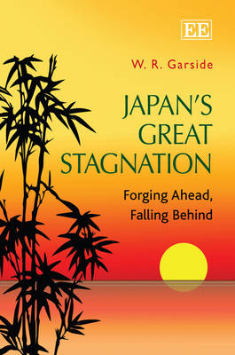 Japan'S Great Stagnation: Forging Ahead, Falling Behind (Hardback)