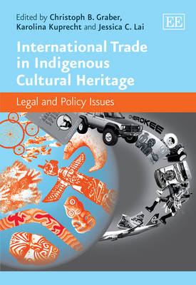 International Trade in Indigenous Cultural Heritage: Legal and Policy Issues (Hardback)