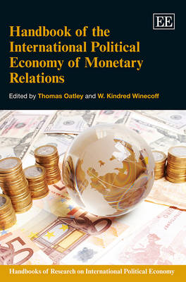 Handbook of the International Political Economy of Monetary Relations - Handbooks of Research on International Political Economy Series (Hardback)