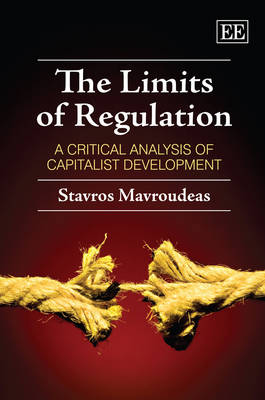 The Limits of Regulation: A Critical Analysis of Capitalist Development (Hardback)