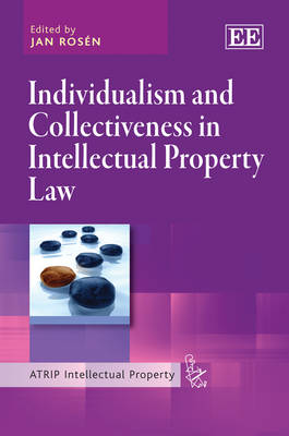 Individualism and Collectiveness in Intellectual Property Law - Atrip Intellectual Property Series (Hardback)