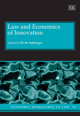 Law and Economics of Innovation - Economic Approaches to Law Series 30 (Hardback)