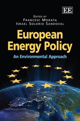 European Energy Policy: An Environmental Approach (Hardback)