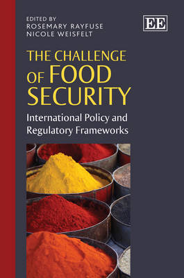The Challenge of Food Security: International Policy and Regulatory Frameworks (Hardback)